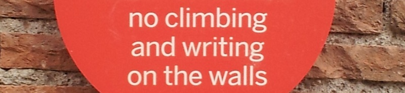 Notice - no climbing and writing on the walls